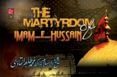 The Martyrdom of Imam Husayn (A.S)