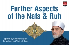 Further Aspects of the Nafs & Ruh-by-Shaykh-ul-Islam Dr Muhammad Tahir-ul-Qadri