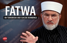 Fatwa on Suicide Bombings and Terrorism-by-Shaykh-ul-Islam Dr Muhammad Tahir-ul-Qadri