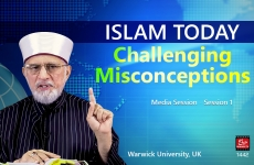 Islam Today, Challenging Misconceptions Media Session (Session 1)-by-Shaykh-ul-Islam Dr Muhammad Tahir-ul-Qadri