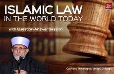 Islamic Law in The World Today (with Question-Answer Session)-by-Shaykh-ul-Islam Dr Muhammad Tahir-ul-Qadri