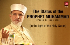 The Status of the Prophet Muhammad (pbuh)<br>(in the light of the Holy Quran)-by-Shaykh-ul-Islam Dr Muhammad Tahir-ul-Qadri