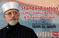 Standardization in the Islamic Banking & Financial System-by-Shaykh-ul-Islam Dr Muhammad Tahir-ul-Qadri