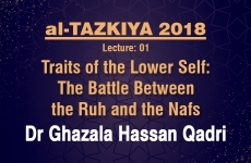 Traits of the Lower Self: The Battle Between the Ruh and the Nafs Lecture: 01